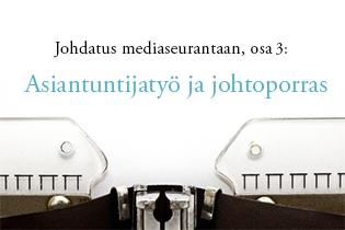 Mediaseuranta strategisena työkaluna: asiantuntijatyö ja johtoporras