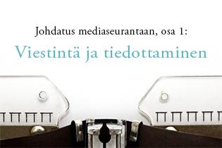 Mediaseuranta strategisena työkaluna: viestintä ja tiedotus